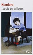 La Vie est Ailleurs - Kundera