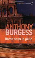 Rome sous la pluie - Anthony Burgess