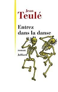 Entrez dans la danse - Jean Teulé